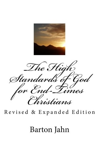 Book: The High Standards of God for End-Times Christians by Barton Jahn