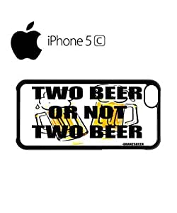 LJF phone case Two Beer or Not Two Beer Mobile Cell Phone Case Cover iphone 5/5s White