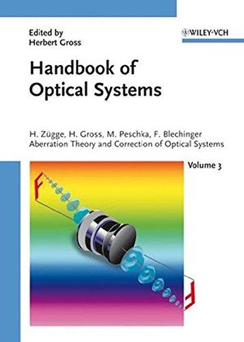 Handbook of Optical Systems, Volume 3: Aberration Theory and Correction of Optical Systems