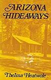 Arizona Hideaways, Thelma Heatwole, 0914846256
