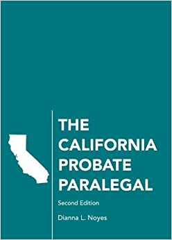 Book The California Probate Paralegal, Second Edition by Dianna L. Noyes (2013-11-12)