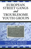 img - for [(European Street Gangs and Troublesome Youth Groups )] [Author: Scott H. Decker] [Nov-2005] book / textbook / text book