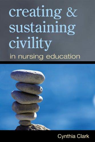 Creating & Sustaining Civility in Nursing Education Pdf