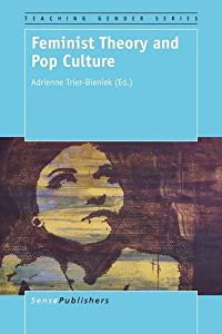 Feminist Theory and Pop Culture (Teaching Gender)