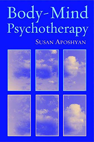 Body-Mind Psychotherapy: Principles, Techniques, and Practical Applications