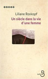 Un siècle dans la vie d'une femme, Roskopf, Liliane