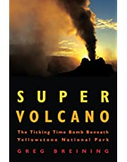 Super Volcano: The Ticking Time Bomb Beneath Yellowstone National Park