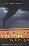 Disasters by Design: A Reassessment of Natural Hazards in the United States (Natural Hazards and Disasters)