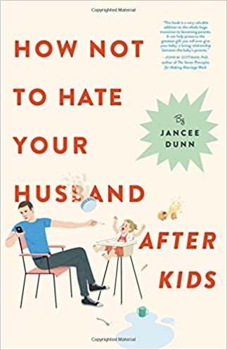 Image result for how not to hate your husband after kids