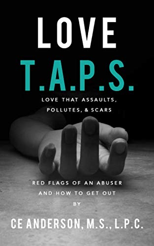 Love TAPS: Red Flags of An Abuser and How To Get Out