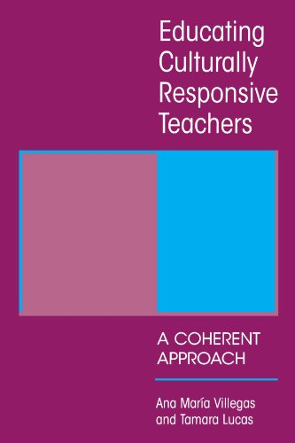 Educating Culturally Responsive Teachers: A Coherent Approach (SUNY series, Teacher Preparation and Development)