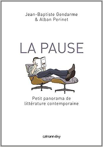 Livre La Pause: Petit panorama de littérature contemporaine pdf, epub ebook