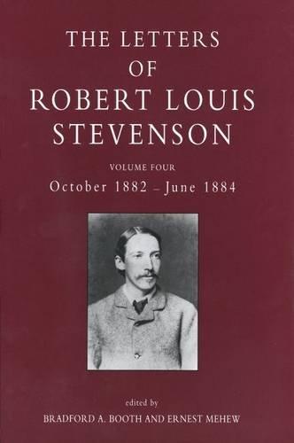 The Letters of Robert Louis Stevenson: Volume Four, October 1882-June ()