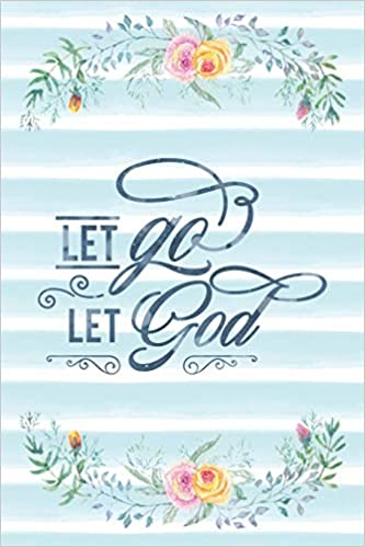 Let Go Let God: Notebook with Christian Bible Verse Quote ...