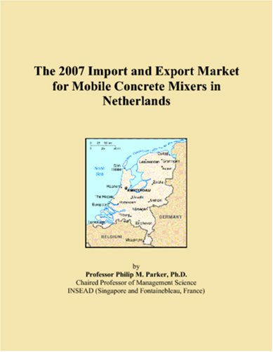 The 2007 Import and Export Market for Mobile Concrete Mixers in Netherlands - Mobile Concrete Mixer