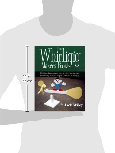 The Whirligig Maker S Book Full Size Patterns And Step By Step