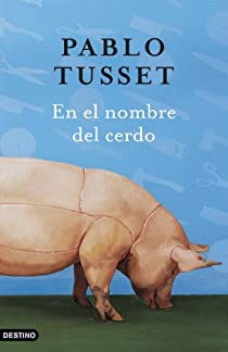 En el nombre del cerdo par Tusset