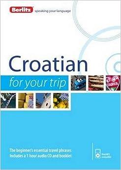 Berlitz Language: Croatian For Your Trip (Berlitz For Your Trip)