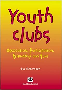 Youth clubs: Association, participation, friendship and fun!