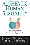 Authentic Human Sexuality, Jack O. Balswick and Judith K. Balswick, 0830815953