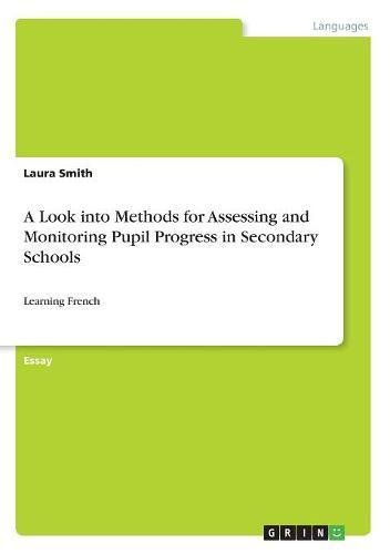 A Look Into Methods for Assessing and Monitoring Pupil Progress in Secondary Schools by Grin Verlag