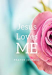 Giveaway: Jesus Loves Me: Prayer Journal: Notebook With Prompts