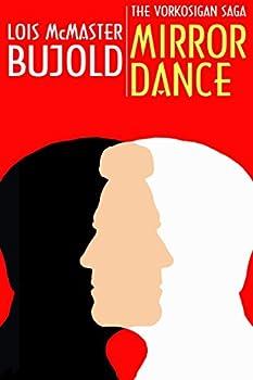 Mirror Dance (Vorkosigan Saga) Kindle Edition by Lois McMaster Bujold (Author)