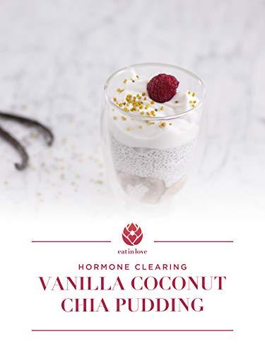 Clip: Hormone Clearing Vanilla Coconut Chia Pudding