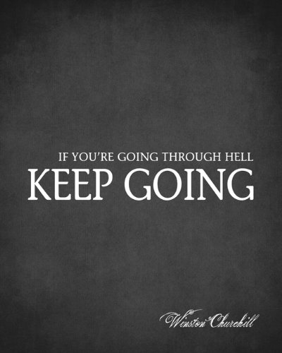 If You're Going Through Hell Keep Going Winston Churchill Quote, premium art print