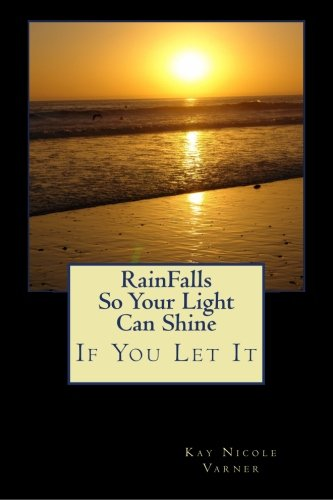 RainFalls So Your Light Can Shine: If You Let It