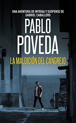 La Maldición del Cangrejo: Una aventura de intriga y suspense de Gabriel Caballero (Series detective privado crimen y misterio nº 2) (Spanish Edition) ()