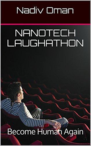 Nanotech Laughathon: Become Human Again