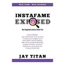 Instafame Exposed: An Expose and How-to