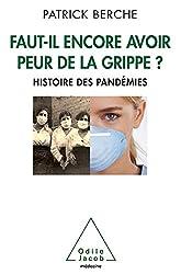 Faut-il encore avoir peur de la grippe ?: Histoire des pandémies