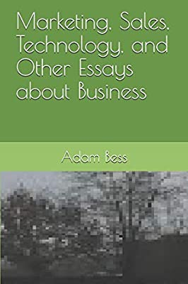 marketing sales technology and other essays about