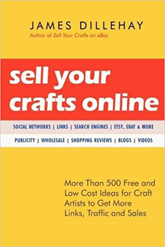 Sell Your Crafts Online More Than 500 Free And Low Cost Ideas For