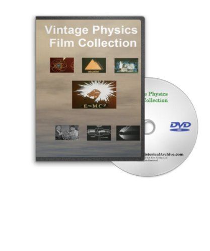 (Classic Physics Collection - Early Physics Films Explaining Atomic Energy, Measurements, Mechanics of Automobile Design, X-rays, Light Radiation, Electromagnetism and More)