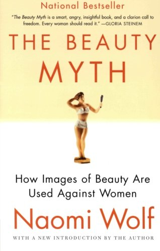 The Beauty Myth by Naomi Wolf