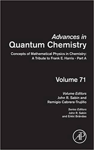 Book Concepts of Mathematical Physics in Chemistry: A Tribute to Frank E. Harris - Part A (Advances in Quantum Chemistry)