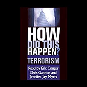 How Did This Happen? Terrorism and the New War Audiobook