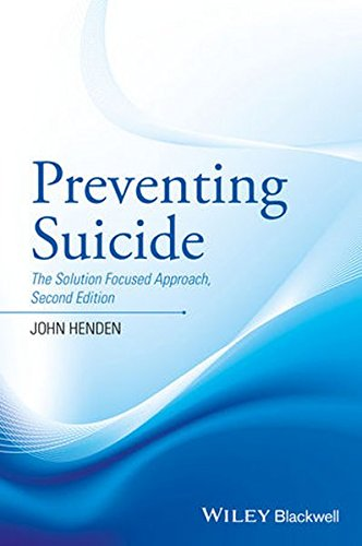 Preventing Suicide: The Solution Focused Approach by Wiley-Blackwell