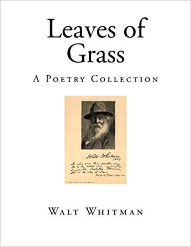 Leaves Of Grass A Poetry Collection Walt Whitman