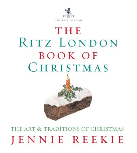 Christmas At The Ritz London.The London Ritz Book Of Christmas Amazon Co Uk Jennie