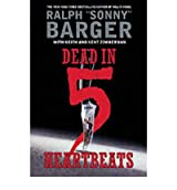 [(Dead in 5 Heartbeats: A Novel)] [by: Ralph Barger]