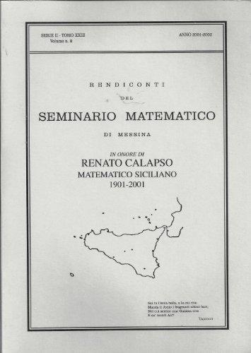 Rendiconti del Seminario Di Matematico Di Messina : In Onore de Renato Calapso Matematico Siciliano 1901 -2001