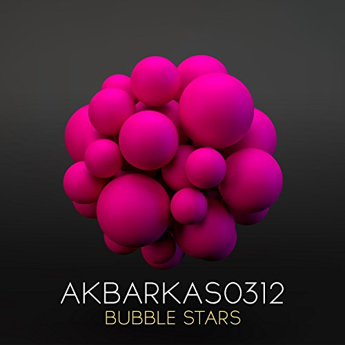 bubble stars original mix by akbarkas0312 on amazon music amazon com