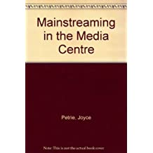 Mainstreaming in the Media Center