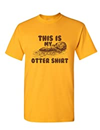 This Is My Otter Shirt Funny Graphic Novelty Animal Very Funny T Shirts