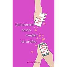 Gli uomini sono meglio di profilo (Italian Edition)