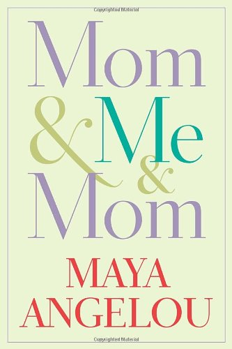 Mom & Me & Mom - Book #7 of the Maya Angelou's Autobiography